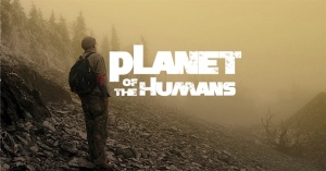 PLANET OF THE HUMANS, l'inexorable autocritique du militantisme vert