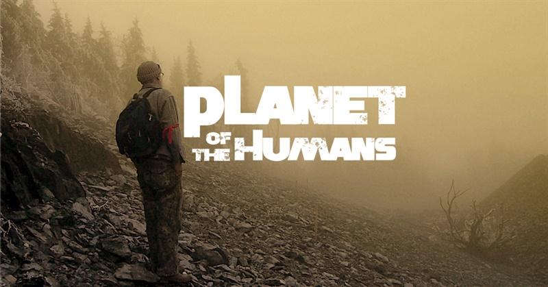PLANET OF THE HUMANS, l'inexorable autocritique du militantisme vert